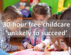 30 hour free childcare unlikely